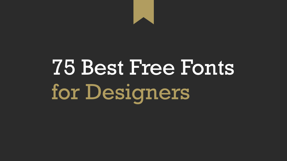 75 Best Free Fonts for Designers - writeabout.tech